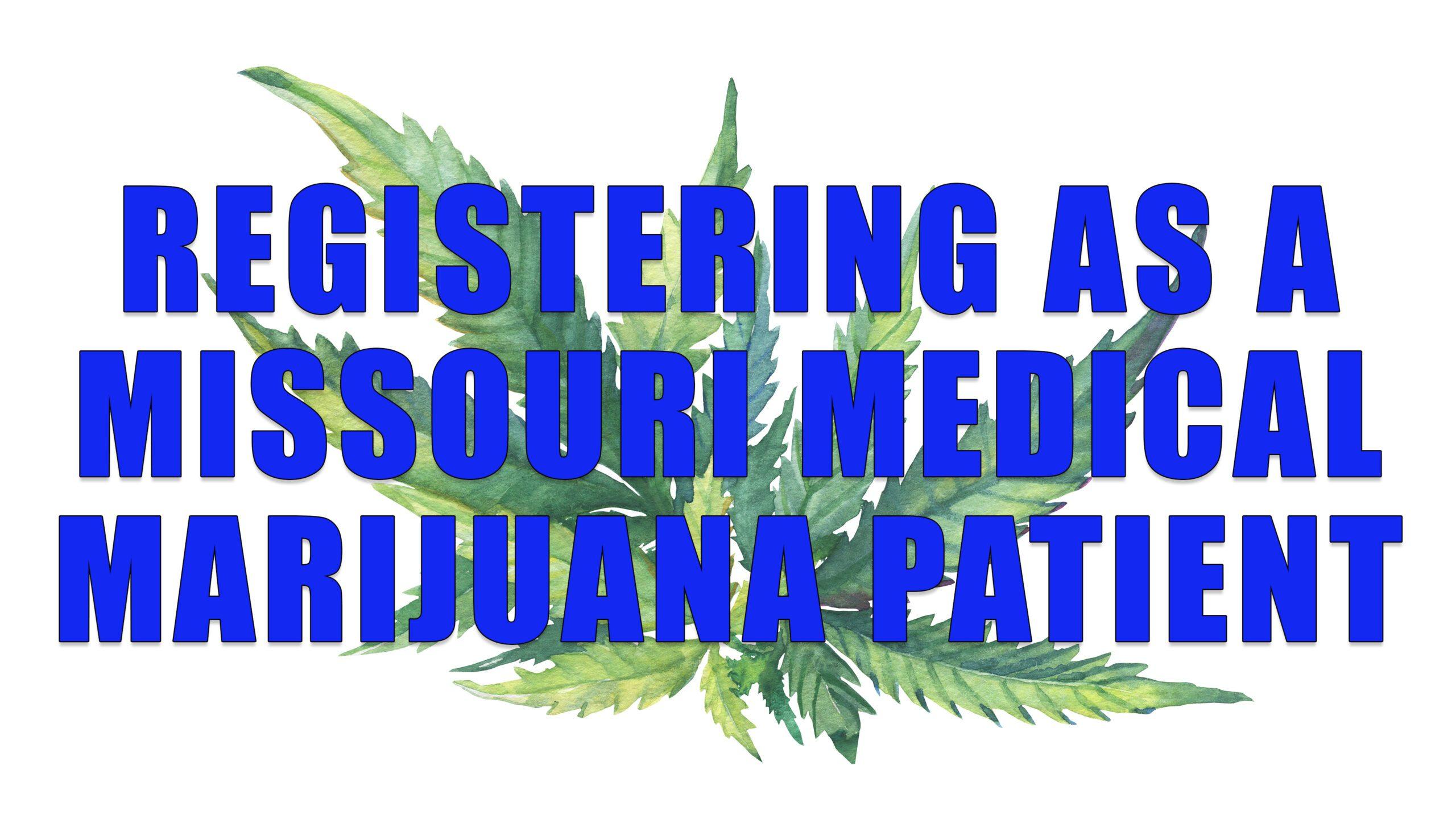 Missouri Medical Marijuana Patient Registration