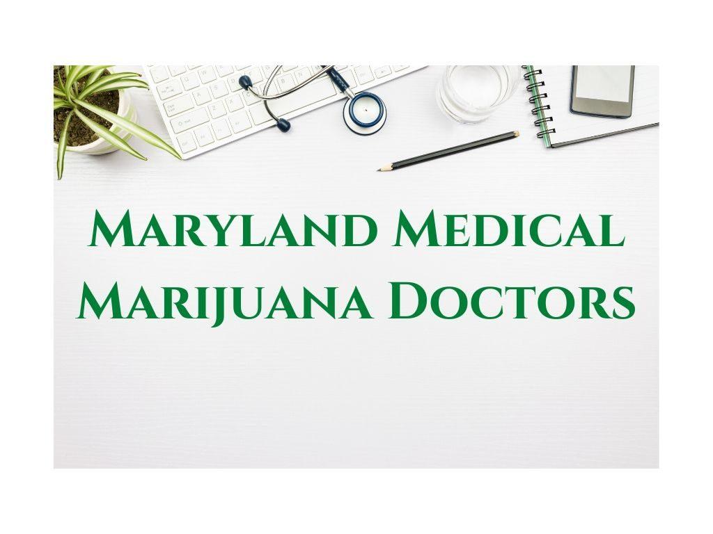 Maryland Medical Marijuana Doctors
