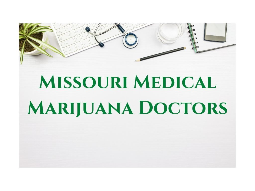 Missouri Medical Marijuana Doctors